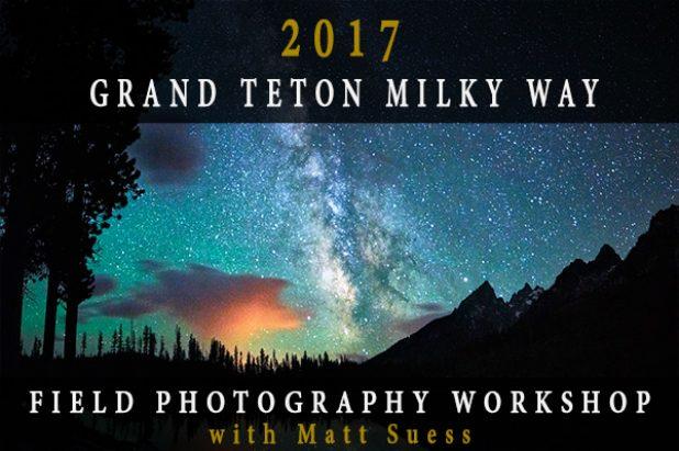 2017 Grand Teton National Park June Milky Way & Night Sky Photography Workshop